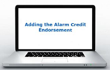 Adding the Alarm Credit Endorsement